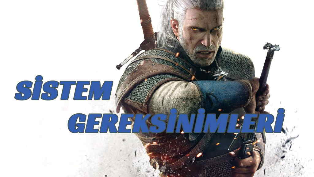 THE witcher 3 sistem gereksinimleri